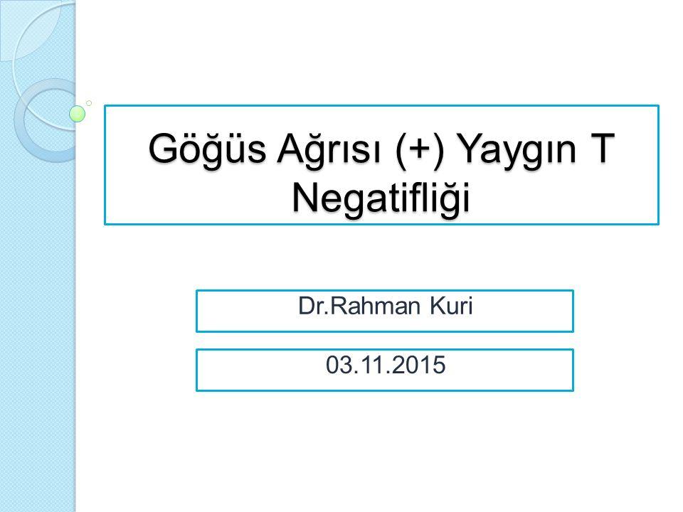 Göğüs Ağrısı (+) Yaygın T Negatifliği