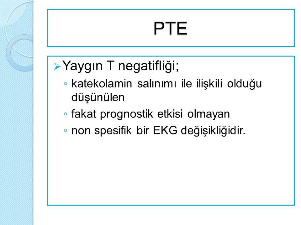 PTE Yaygın T negatifliği;