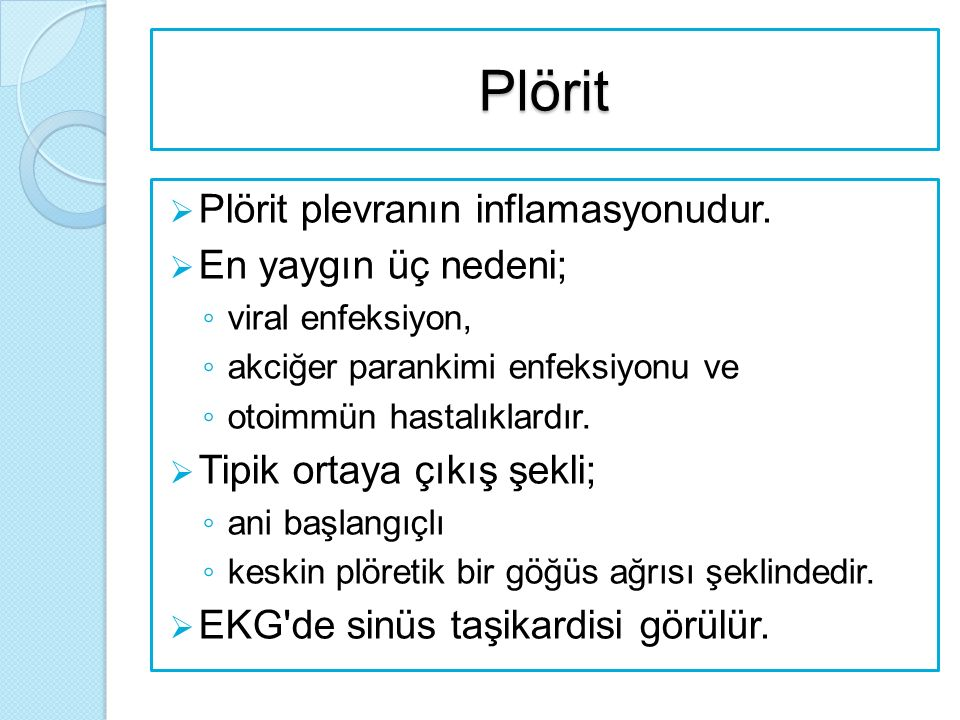 Plörit Plörit plevranın inflamasyonudur. En yaygın üç nedeni;