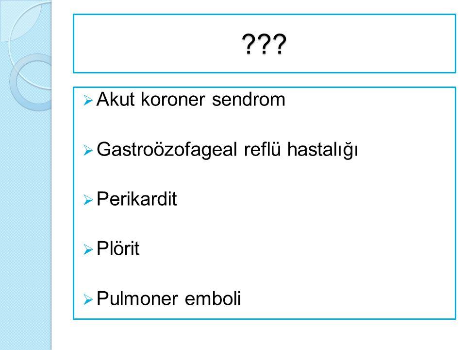 Akut koroner sendrom Gastroözofageal reflü hastalığı Perikardit
