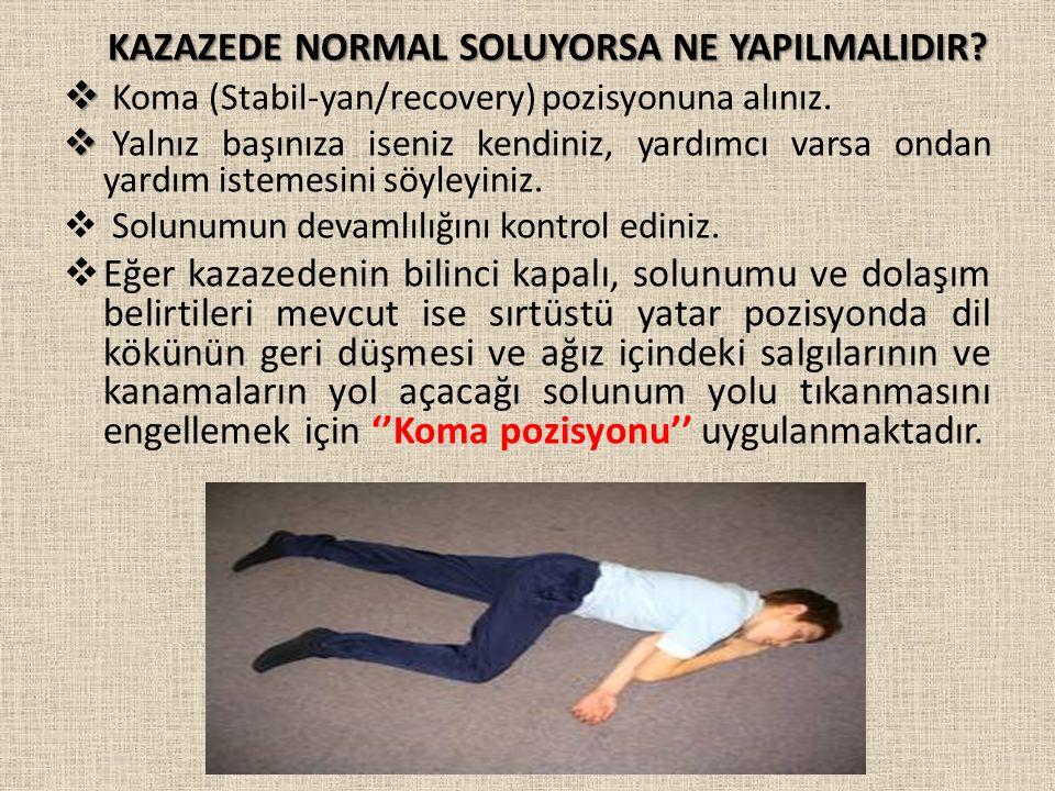 KAZAZEDE NORMAL SOLUYORSA NE YAPILMALIDIR