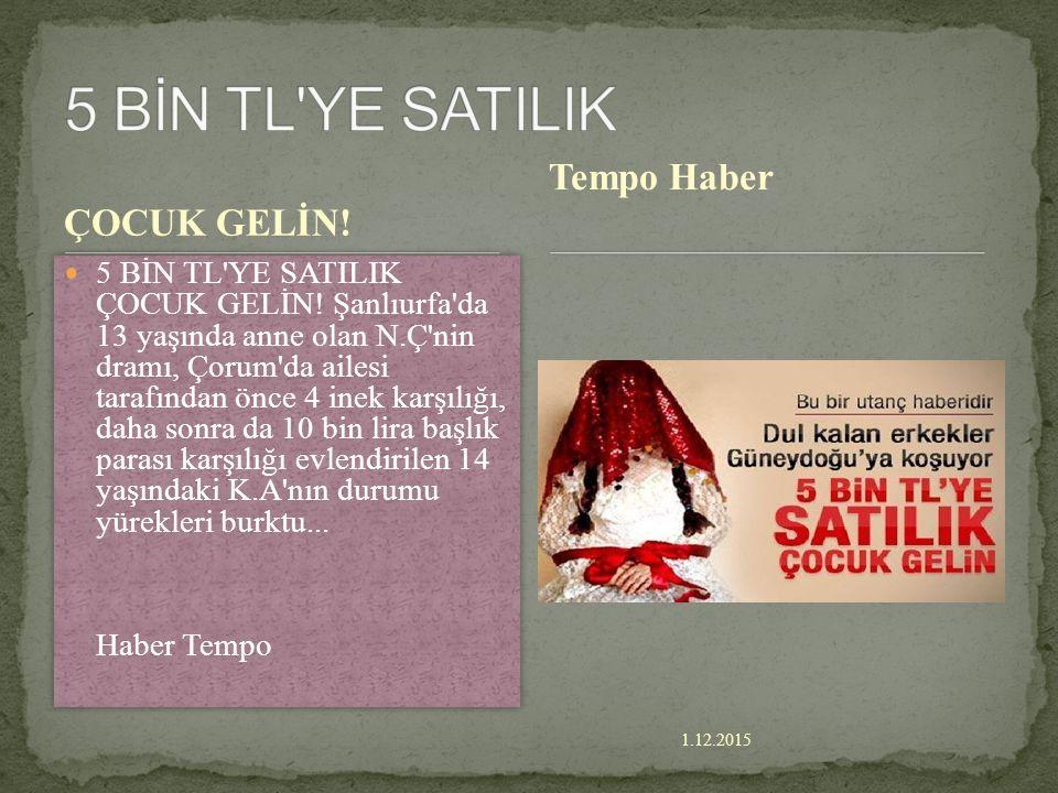 5 BİN TL YE SATILIK Tempo Haber ÇOCUK GELİN!