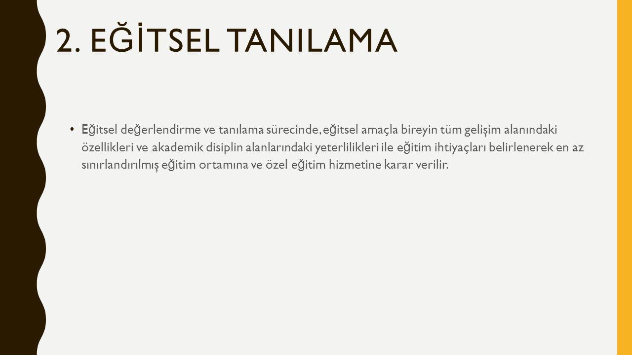 2. EĞİTSEL TANILAMA