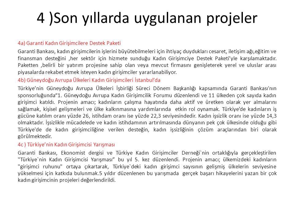 4 )Son yıllarda uygulanan projeler