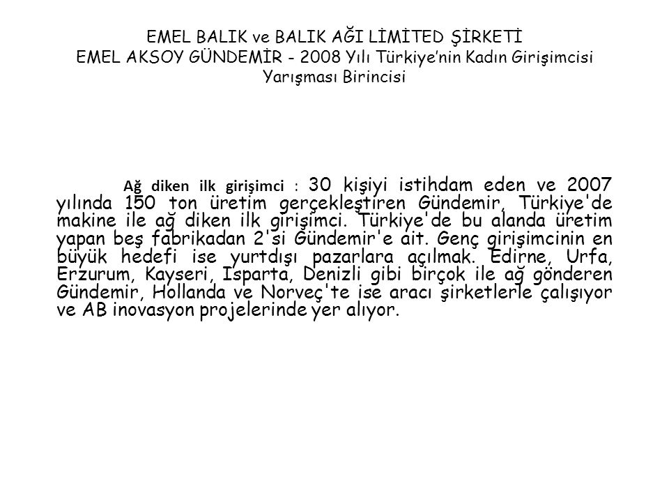 EMEL BALIK ve BALIK AĞI LİMİTED ŞİRKETİ EMEL AKSOY GÜNDEMİR - 2008 Yılı Türkiye'nin Kadın Girişimcisi Yarışması Birincisi