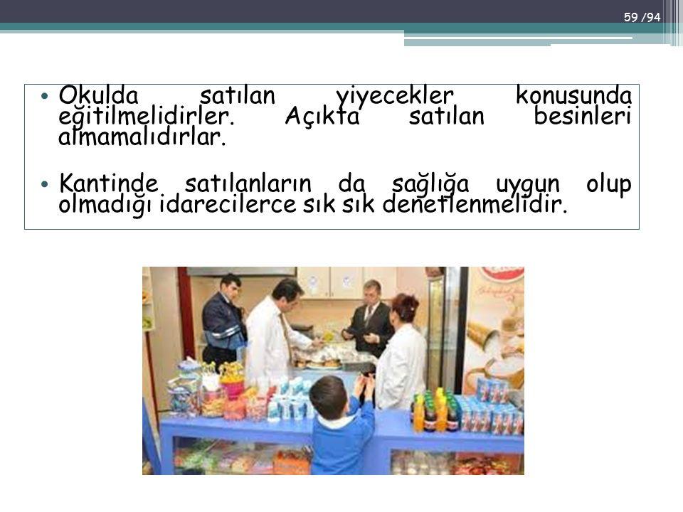 Okulda satılan yiyecekler konusunda eğitilmelidirler
