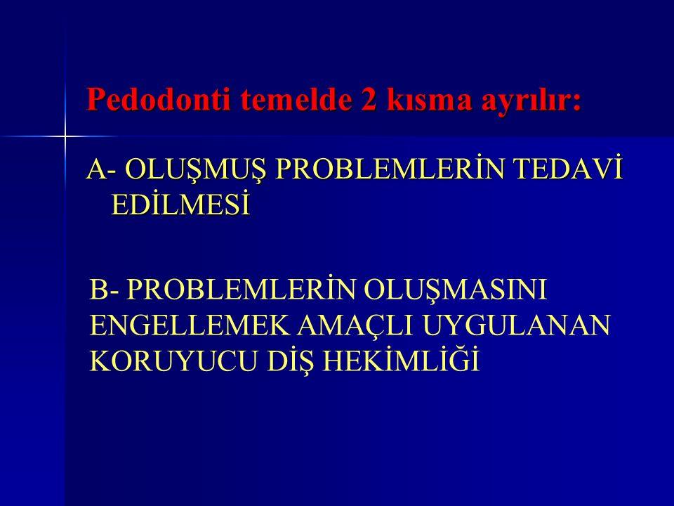 Pedodonti temelde 2 kısma ayrılır: