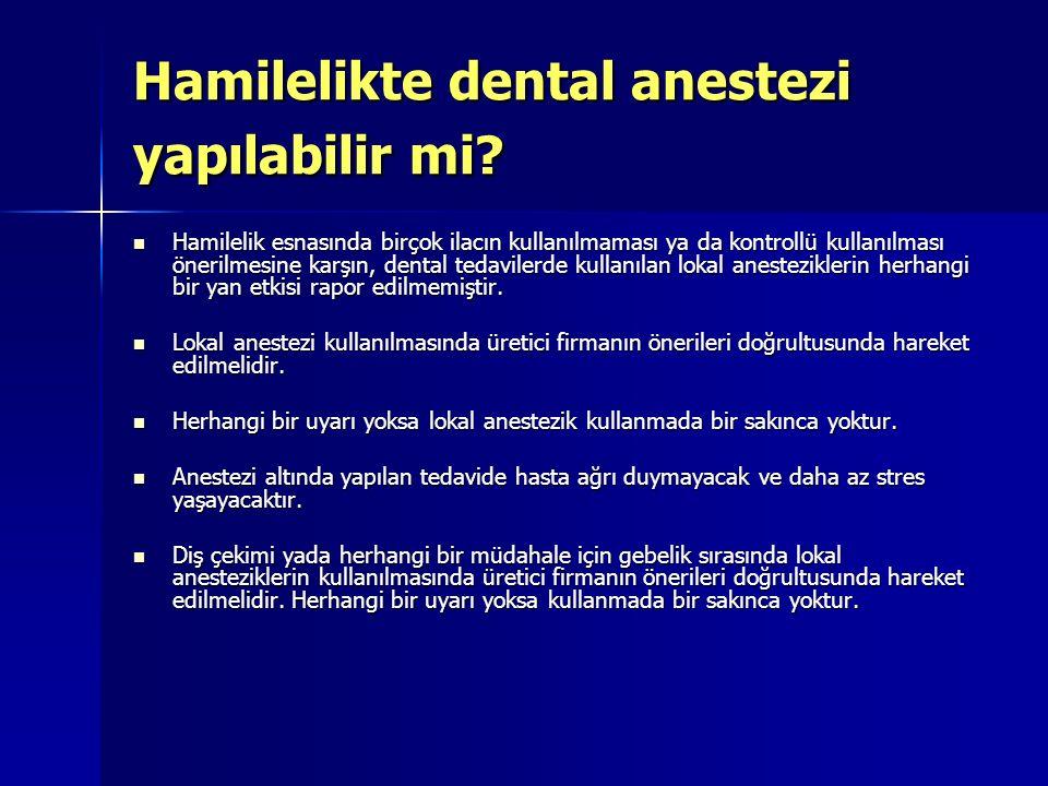 Hamilelikte dental anestezi yapılabilir mi