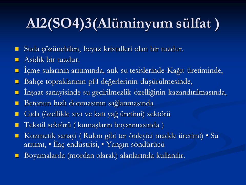 Al2(SO4)3(Alüminyum sülfat )