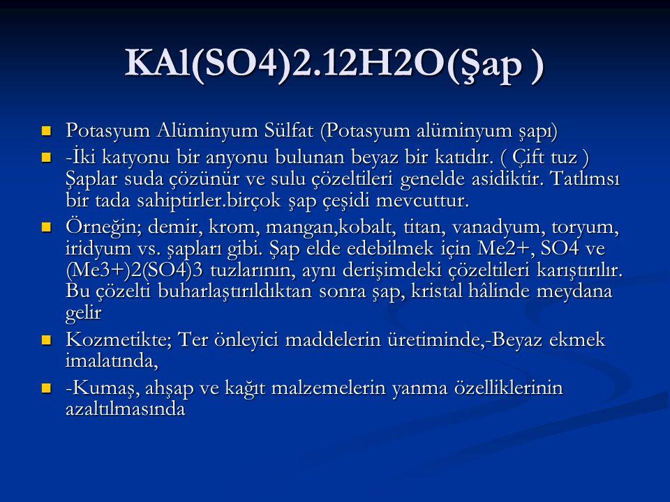 KAl(SO4)2.12H2O(Şap ) Potasyum Alüminyum Sülfat (Potasyum alüminyum şapı)
