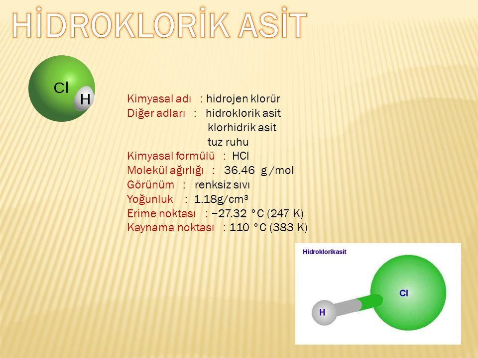 HİDROKLORİK ASİT Kimyasal adı : hidrojen klorür