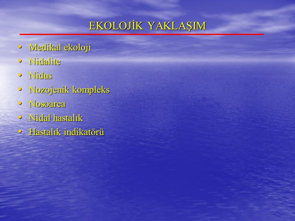 EKOLOJİK YAKLAŞIM Medikal ekoloji Nidalite Nidus Nozojenik kompleks