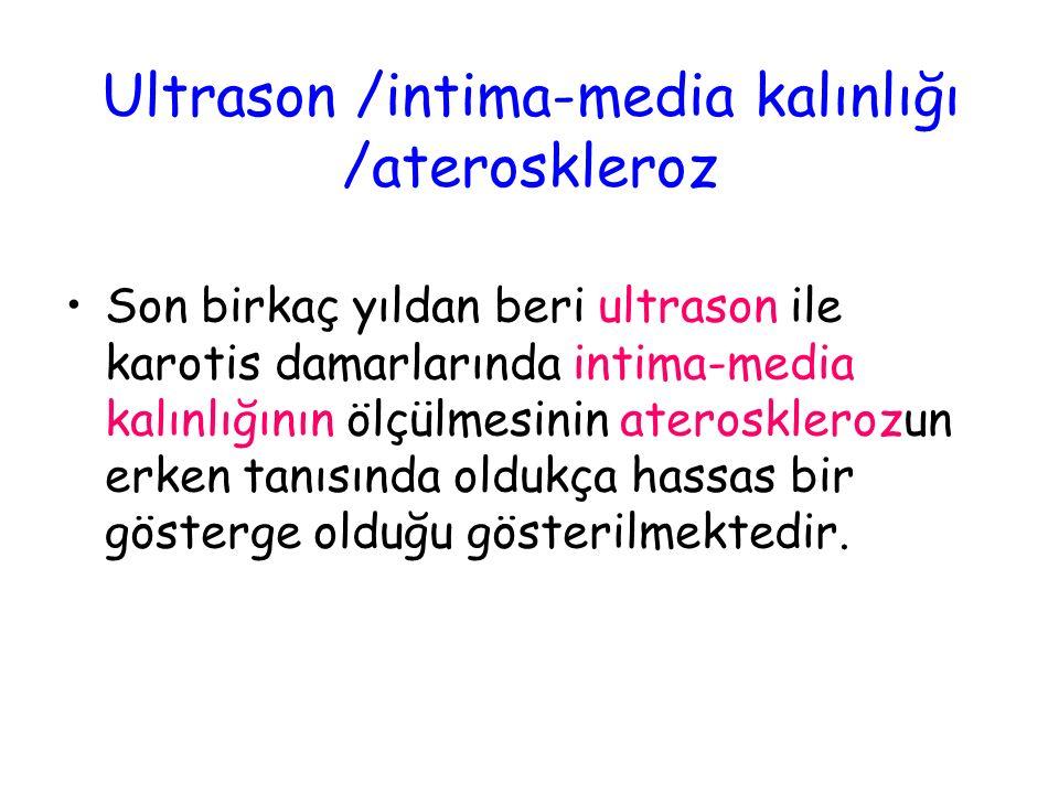 Ultrason /intima-media kalınlığı /ateroskleroz