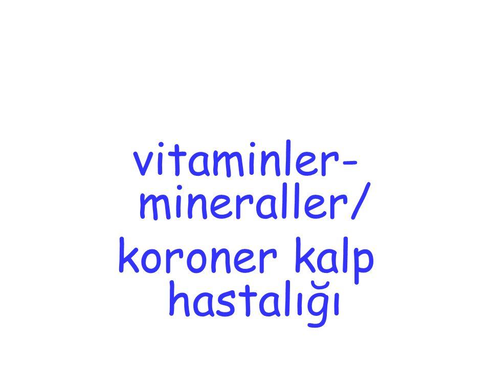 vitaminler-mineraller/ koroner kalp hastalığı