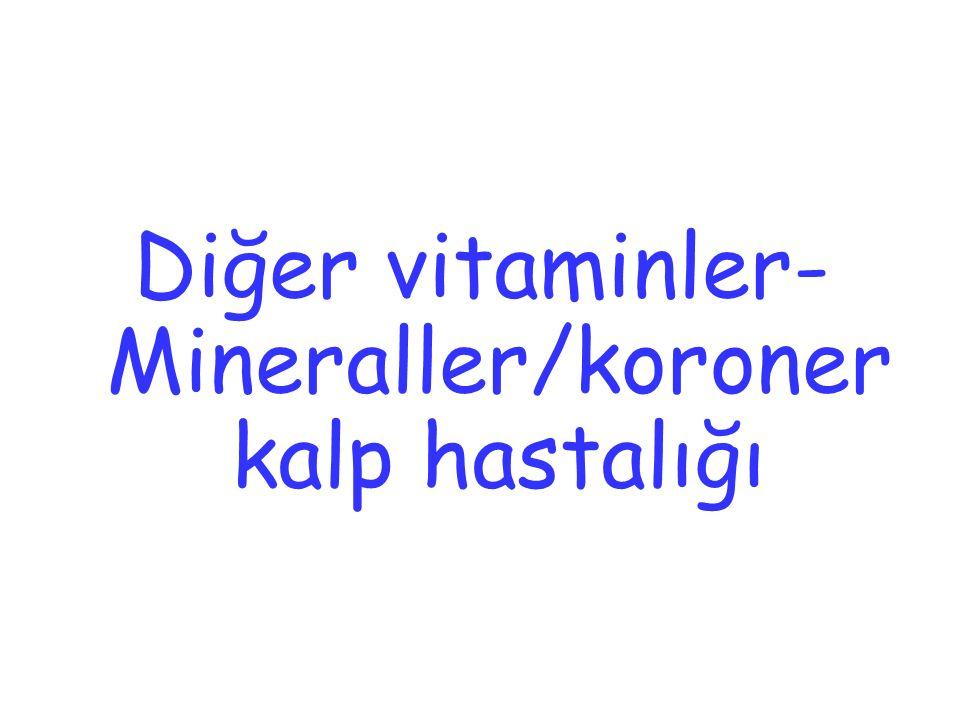 Diğer vitaminler-Mineraller/koroner kalp hastalığı