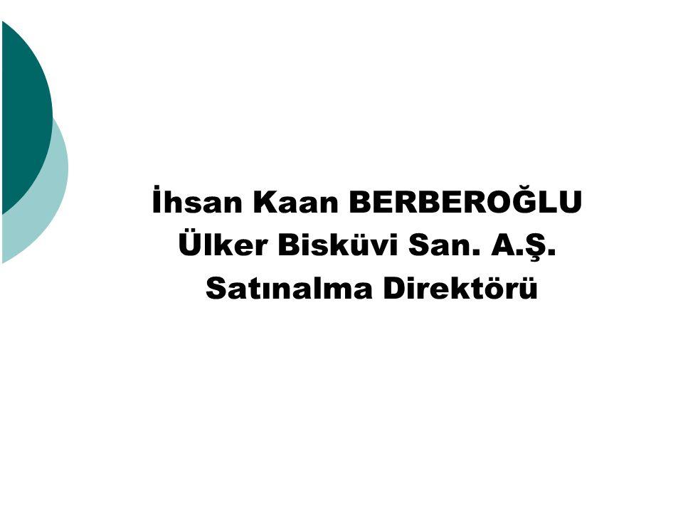 İhsan Kaan BERBEROĞLU Ülker Bisküvi San. A.Ş. Satınalma Direktörü
