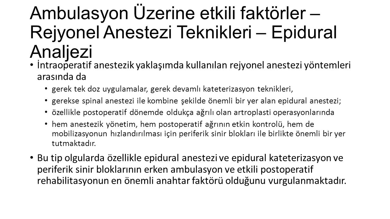 Ambulasyon Üzerine etkili faktörler – Rejyonel Anestezi Teknikleri – Epidural Analjezi