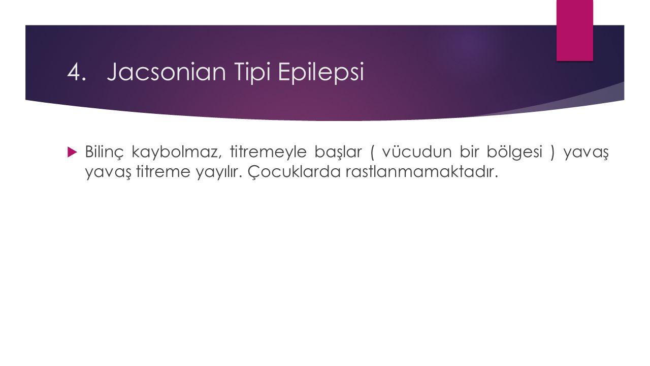 Jacsonian Tipi Epilepsi