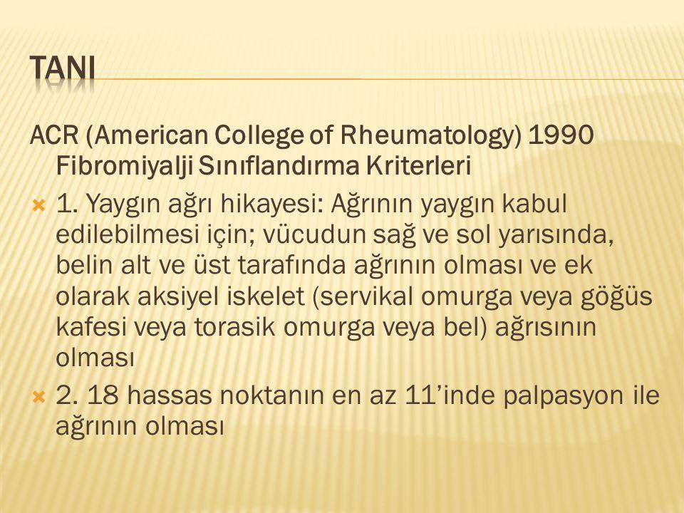 TANI ACR (American College of Rheumatology) 1990 Fibromiyalji Sınıflandırma Kriterleri.