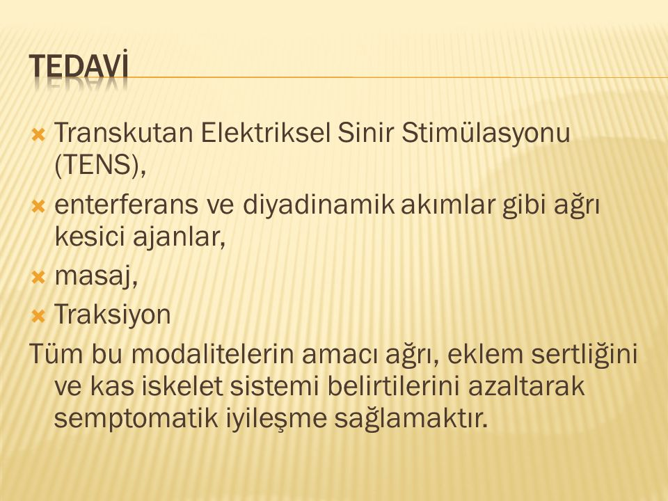 TEDAVİ Transkutan Elektriksel Sinir Stimülasyonu (TENS),