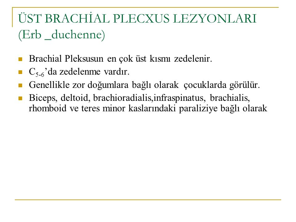 ÜST BRACHİAL PLECXUS LEZYONLARI (Erb _duchenne)