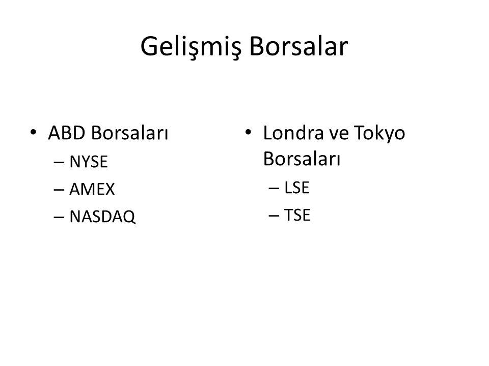 Gelişmiş Borsalar ABD Borsaları Londra ve Tokyo Borsaları NYSE AMEX