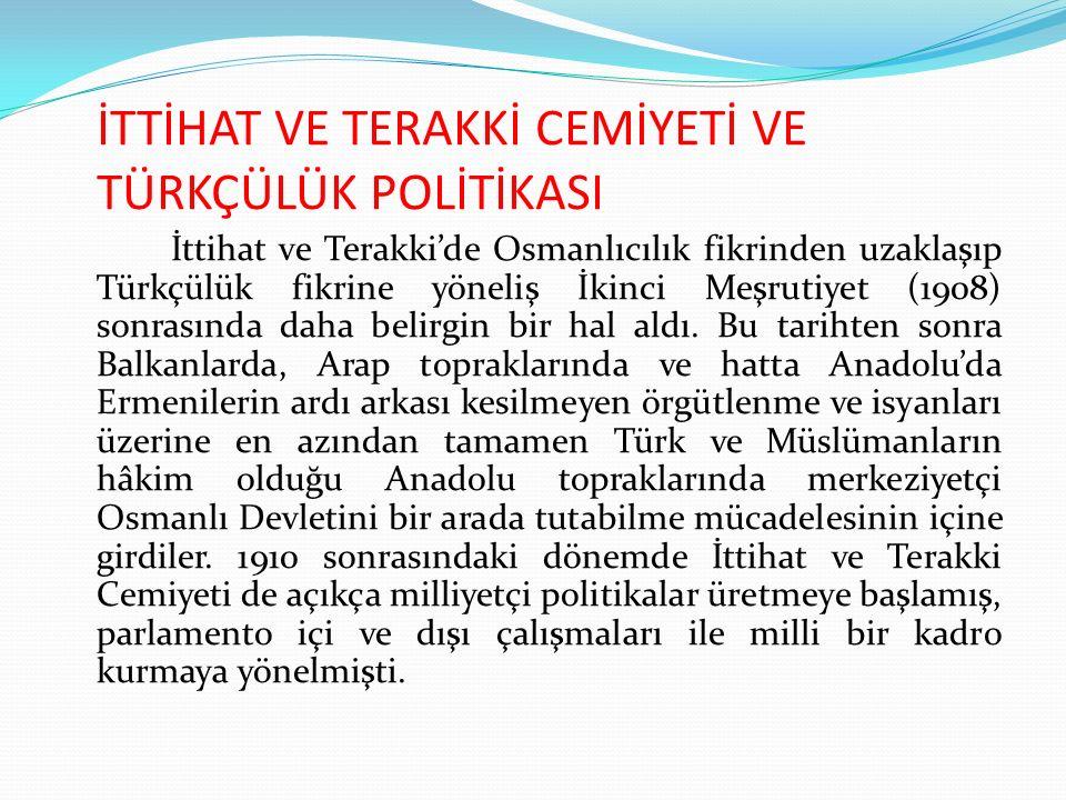 İTTİHAT VE TERAKKİ CEMİYETİ VE TÜRKÇÜLÜK POLİTİKASI