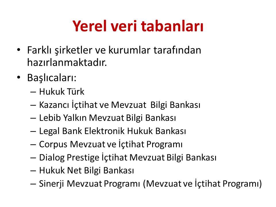 Yerel veri tabanları Farklı şirketler ve kurumlar tarafından hazırlanmaktadır. Başlıcaları: Hukuk Türk.
