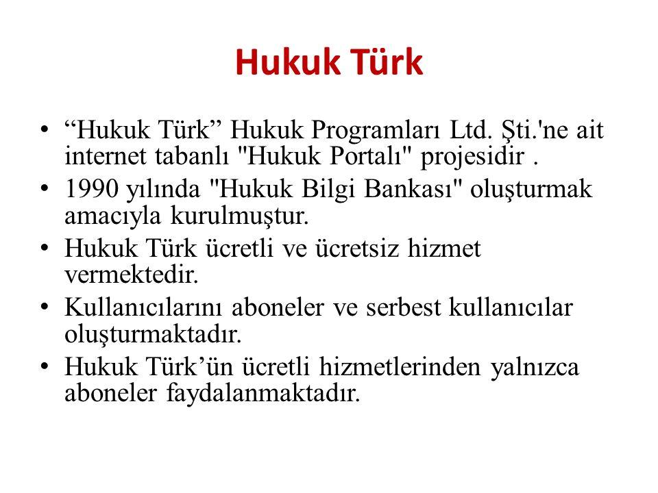 Hukuk Türk Hukuk Türk Hukuk Programları Ltd. Şti. ne ait internet tabanlı Hukuk Portalı projesidir .