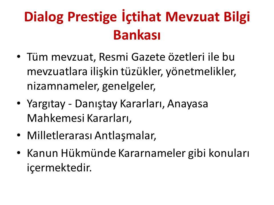 Dialog Prestige İçtihat Mevzuat Bilgi Bankası