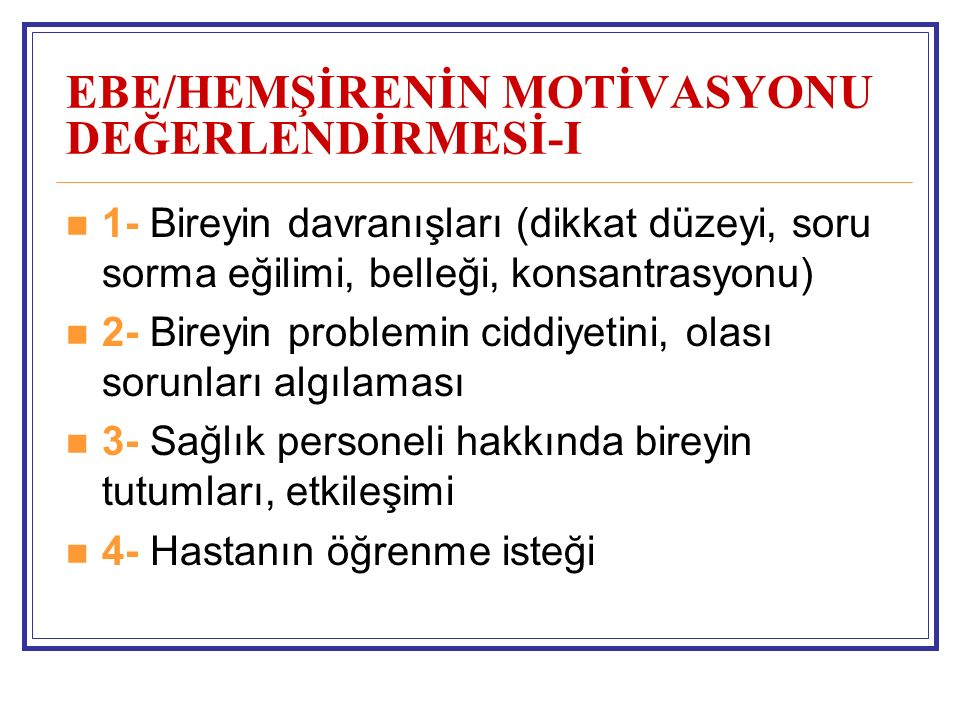 EBE/HEMŞİRENİN MOTİVASYONU DEĞERLENDİRMESİ-I