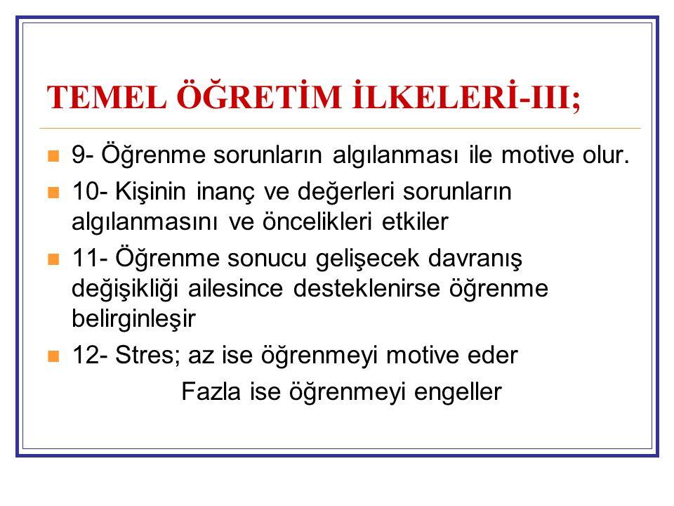 TEMEL ÖĞRETİM İLKELERİ-III;