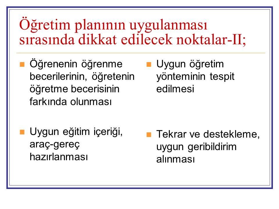 Öğretim planının uygulanması sırasında dikkat edilecek noktalar-II;