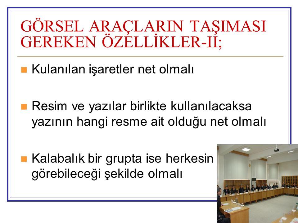 GÖRSEL ARAÇLARIN TAŞIMASI GEREKEN ÖZELLİKLER-II;