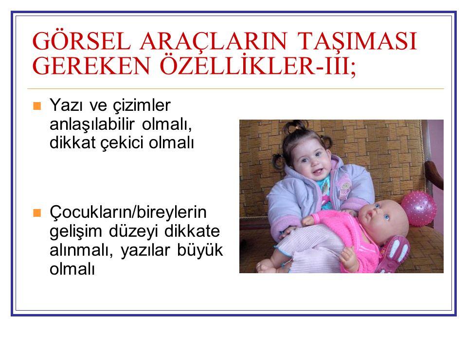GÖRSEL ARAÇLARIN TAŞIMASI GEREKEN ÖZELLİKLER-III;