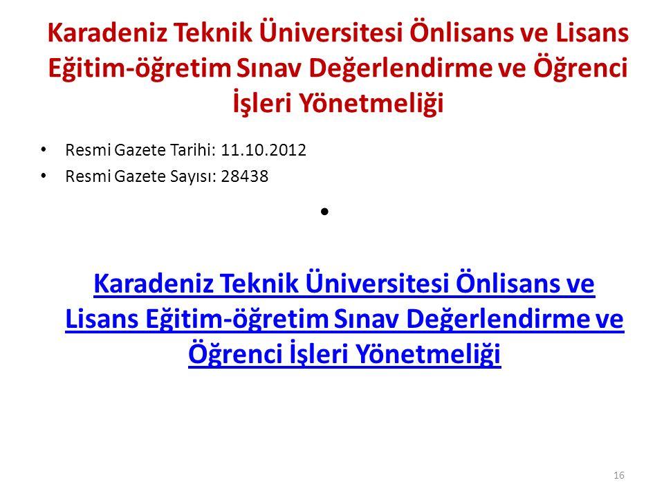 Karadeniz Teknik Üniversitesi Önlisans ve Lisans Eğitim-öğretim Sınav Değerlendirme ve Öğrenci İşleri Yönetmeliği