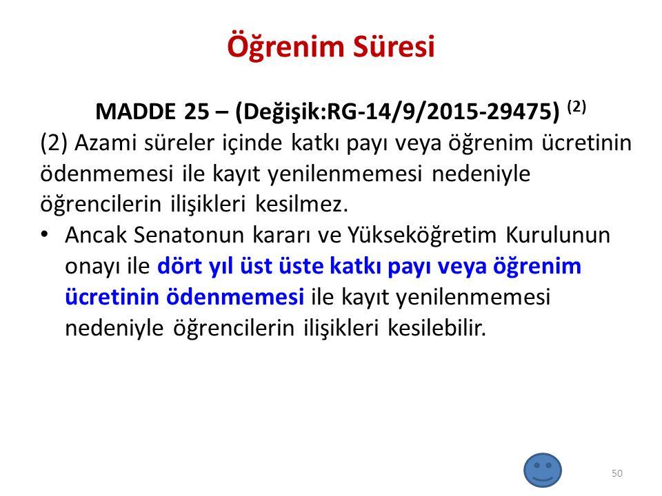 MADDE 25 – (Değişik:RG-14/9/2015-29475) (2)