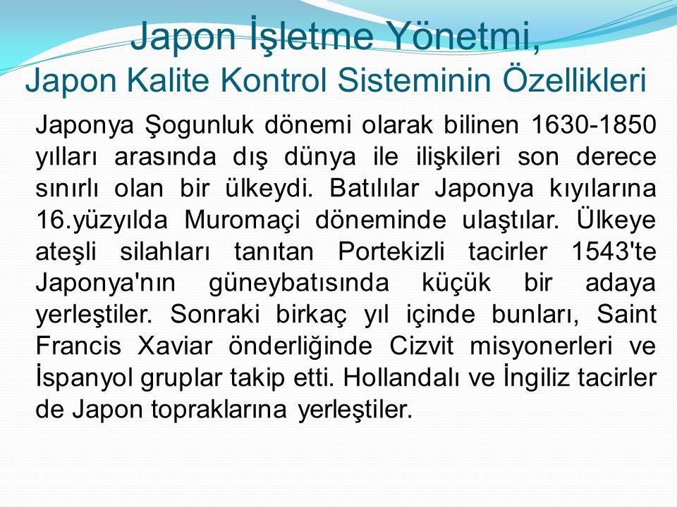 Japon İşletme Yönetmi, Japon Kalite Kontrol Sisteminin Özellikleri