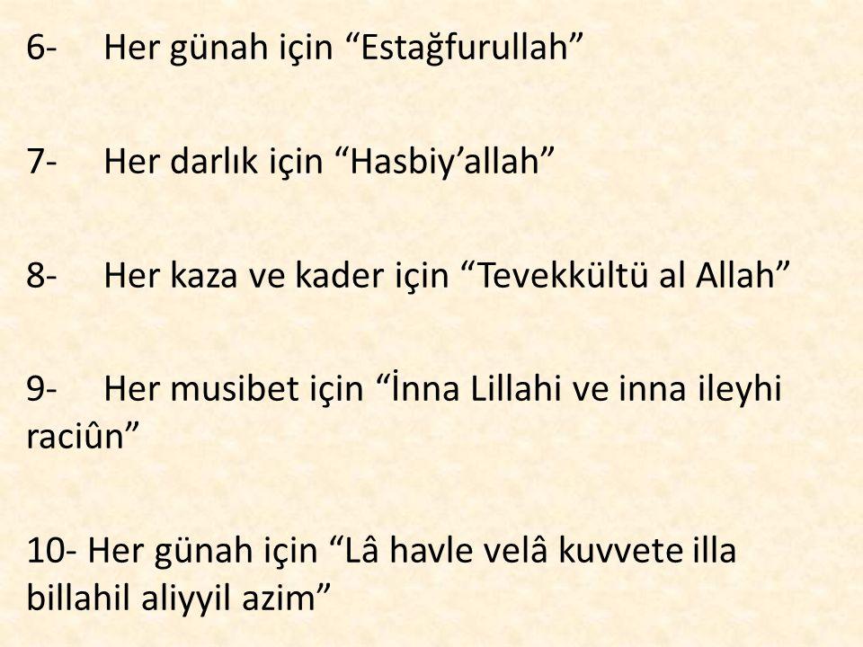 6- Her günah için Estağfurullah