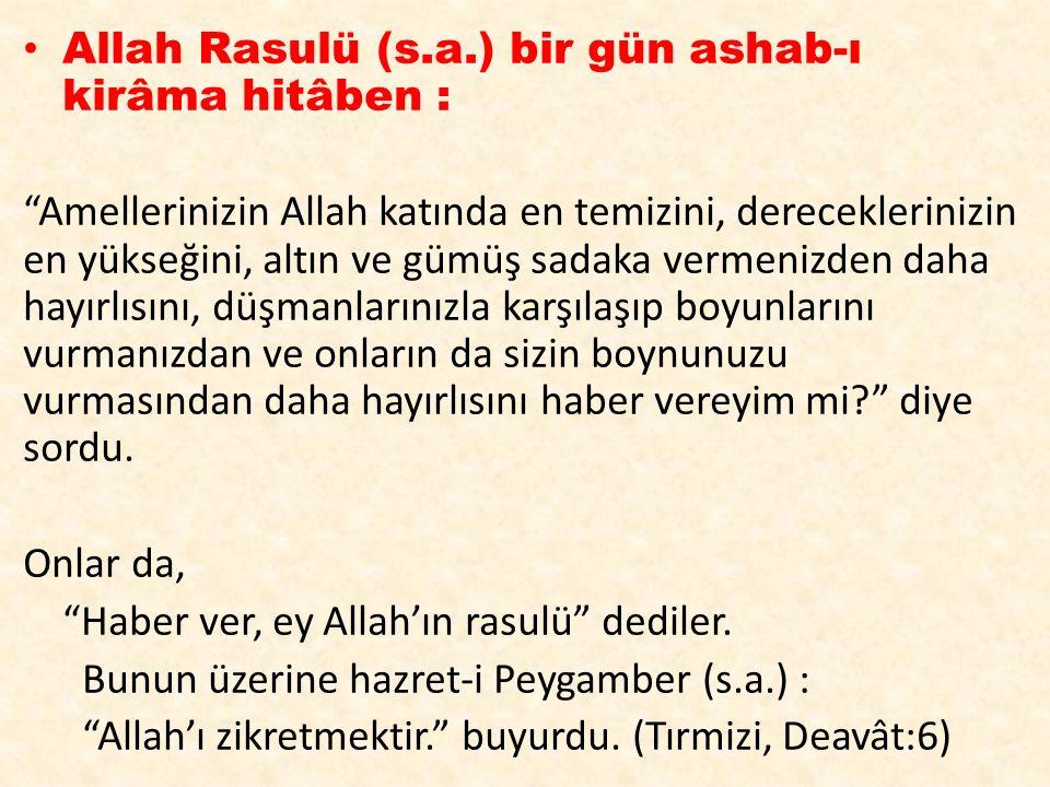 Allah Rasulü (s.a.) bir gün ashab-ı kirâma hitâben :