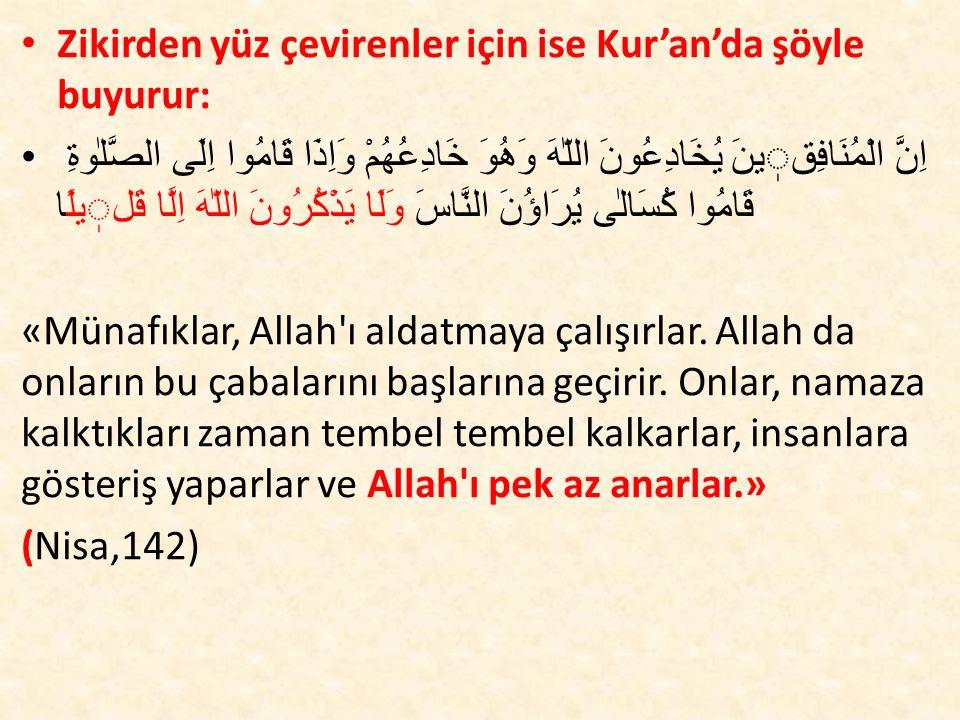 Zikirden yüz çevirenler için ise Kur'an'da şöyle buyurur: