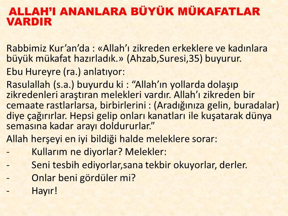 ALLAH'I ANANLARA BÜYÜK MÜKAFATLAR VARDIR