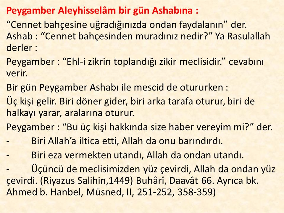 Peygamber Aleyhisselâm bir gün Ashabına :