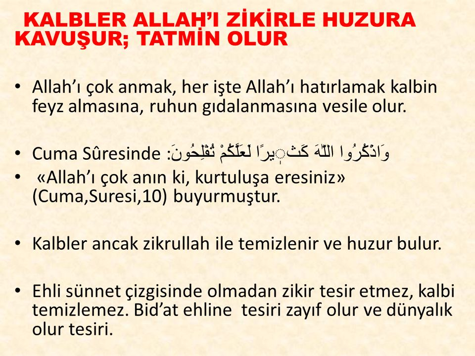 KALBLER ALLAH'I ZİKİRLE HUZURA KAVUŞUR; TATMİN OLUR