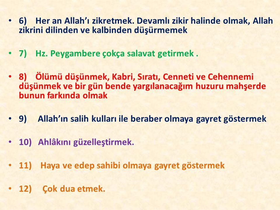 6) Her an Allah'ı zikretmek