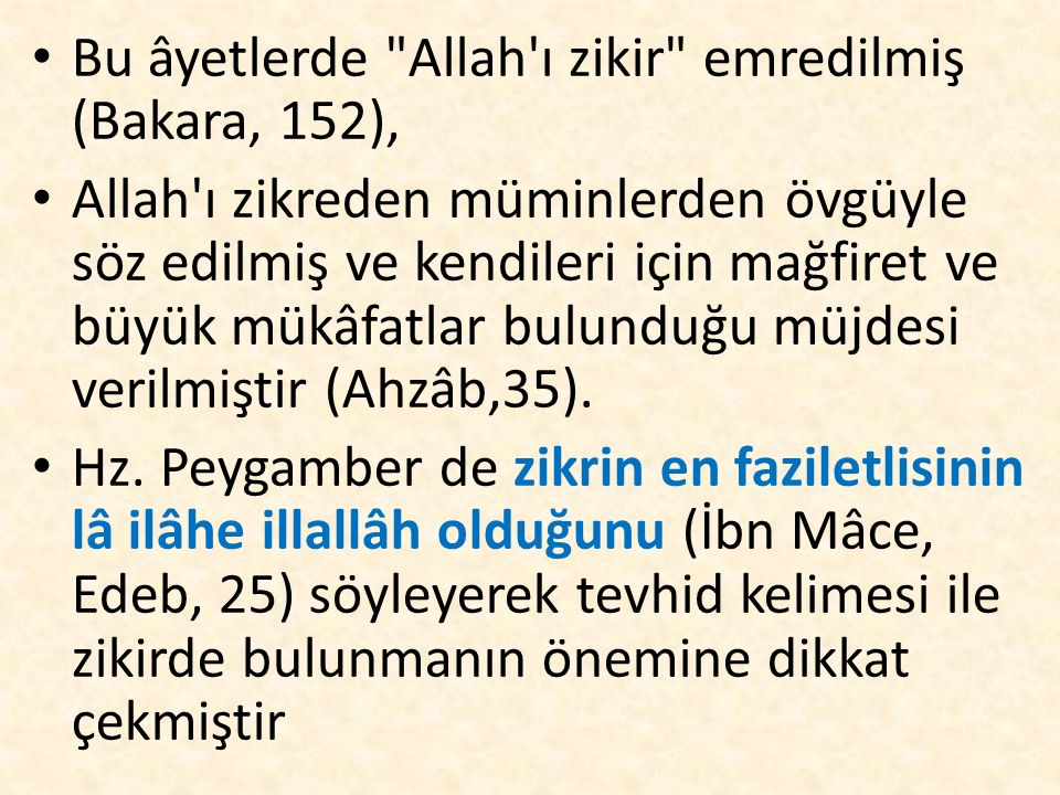 Bu âyetlerde Allah ı zikir emredilmiş (Bakara, 152),