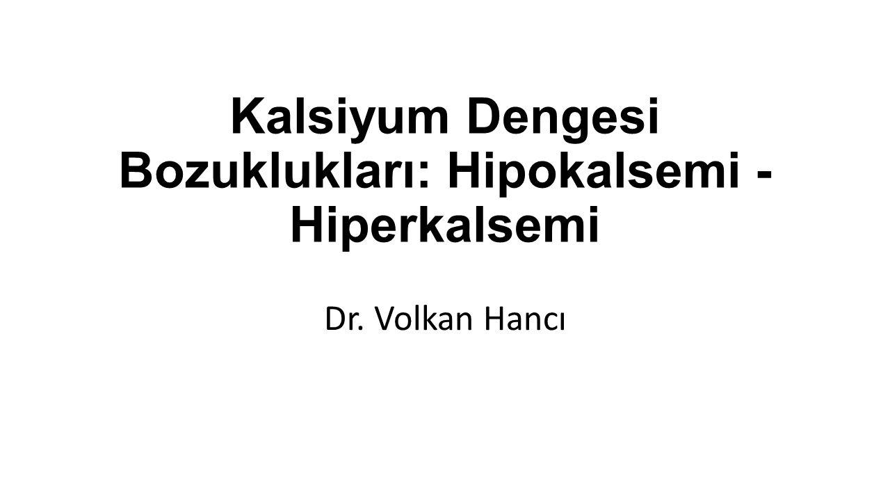Kalsiyum Dengesi Bozuklukları: Hipokalsemi - Hiperkalsemi