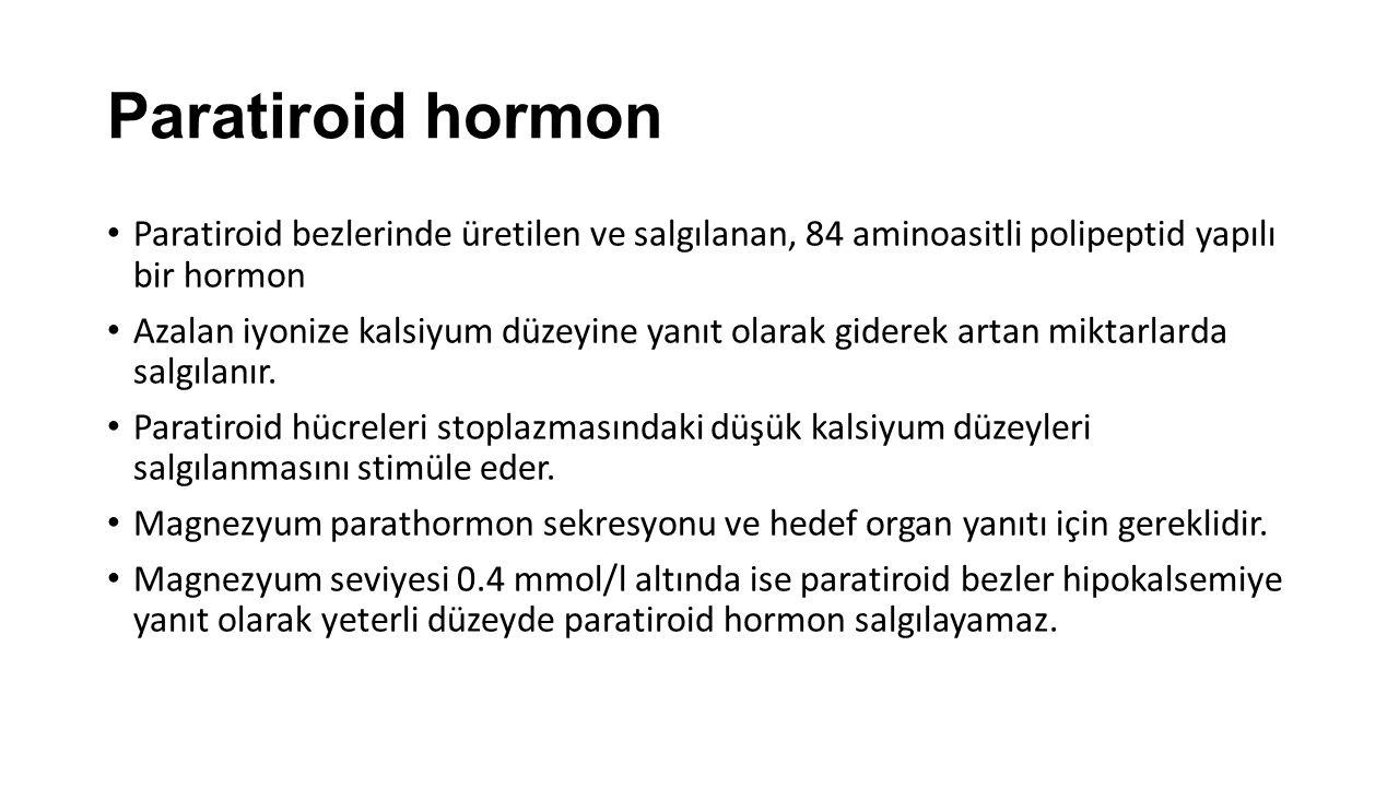 Paratiroid hormon Paratiroid bezlerinde üretilen ve salgılanan, 84 aminoasitli polipeptid yapılı bir hormon.