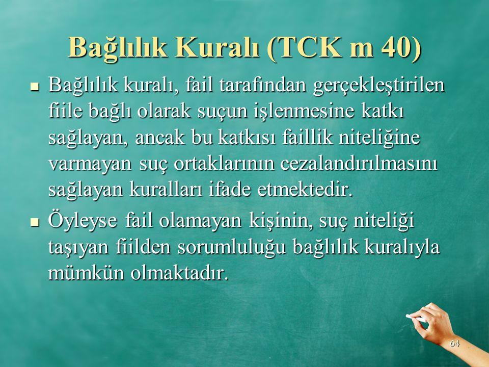 Bağlılık Kuralı (TCK m 40)