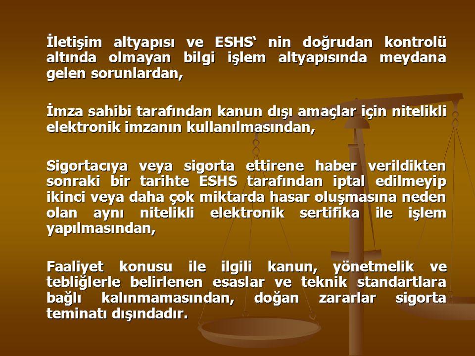 İletişim altyapısı ve ESHS' nin doğrudan kontrolü altında olmayan bilgi işlem altyapısında meydana gelen sorunlardan,
